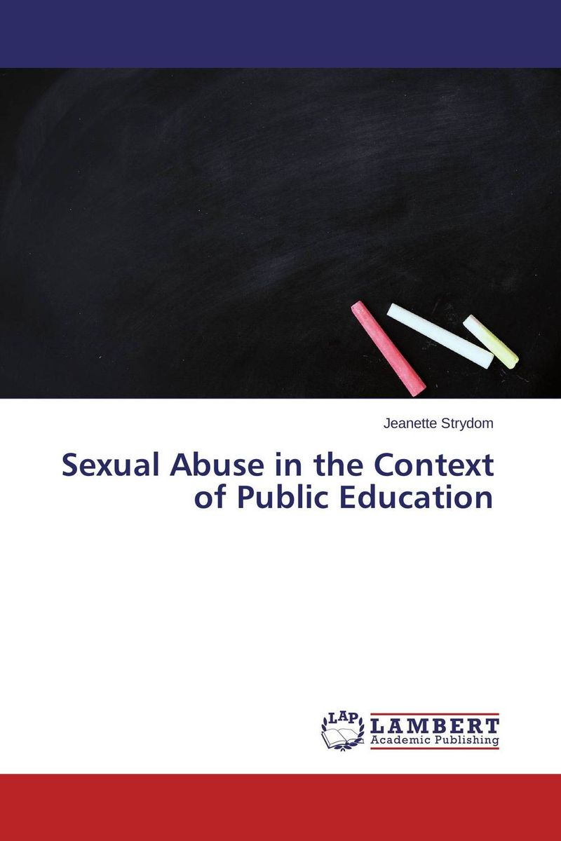 Sexual Abuse in the Context of Public Education the sexual abuse victim and sexual offender treatment planner