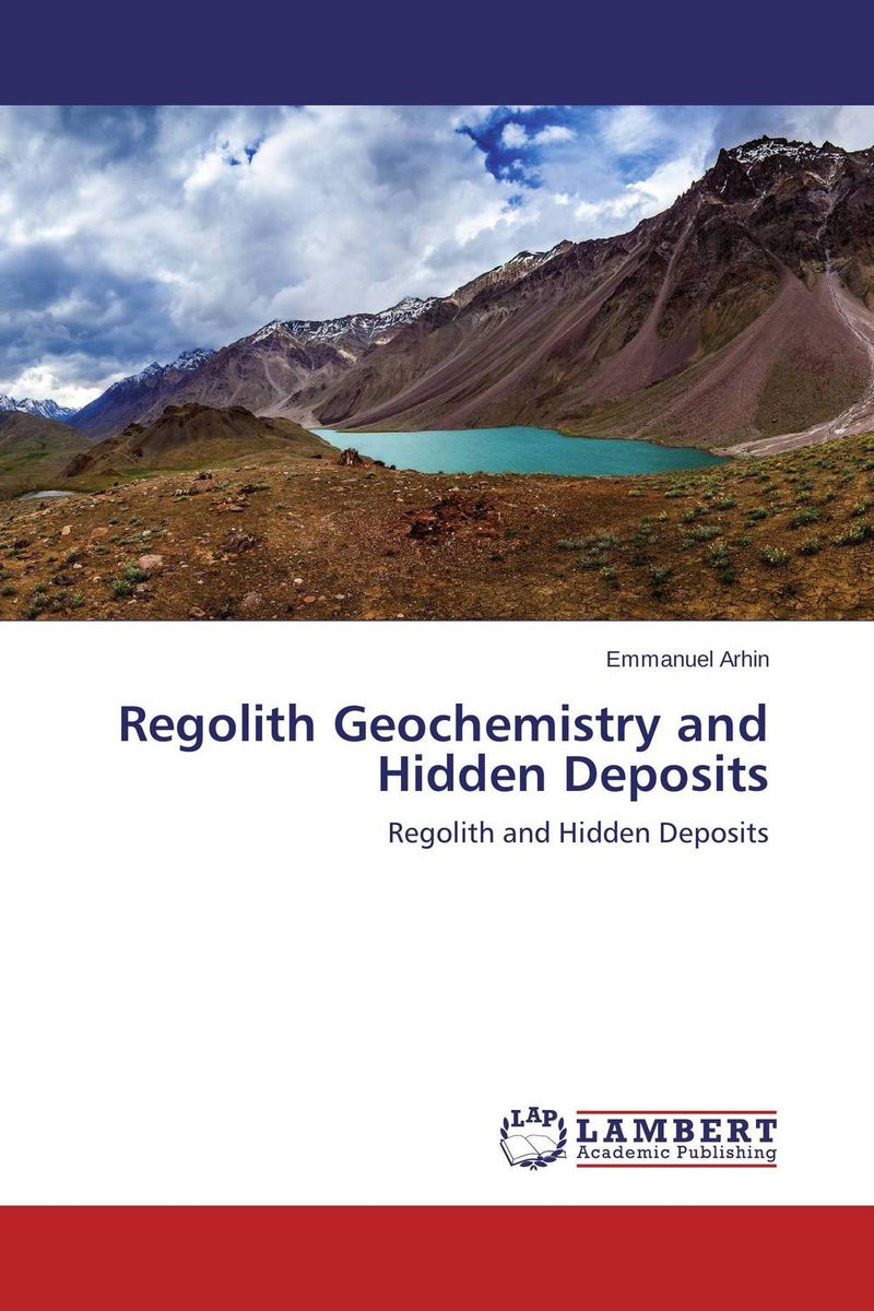 Regolith Geochemistry and Hidden Deposits nforba melvin tamnta and cheo emmanuel suh regolith geochemistry and mineralogy derived from itabirite