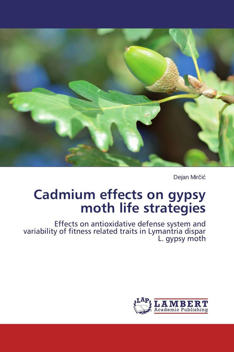 Cadmium effects on gypsy moth life strategies chemical studies on toxic effects of cadmium