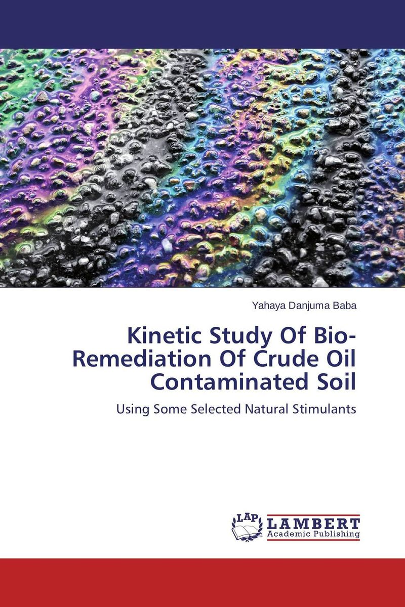 Kinetic Study Of Bio-Remediation Of Crude Oil Contaminated Soil g voigt remediation of contaminated environments 14