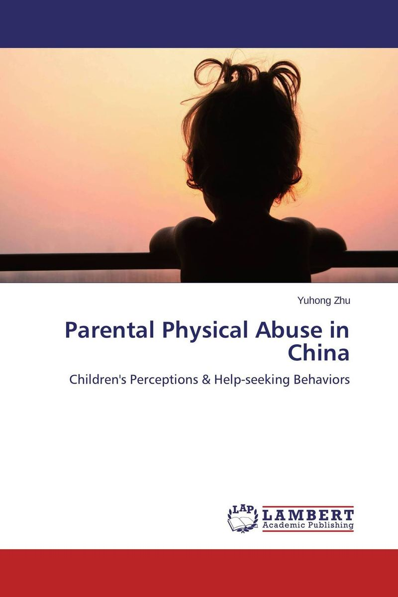 Parental Physical Abuse in China gil violence against children – physical child abuse in the united states