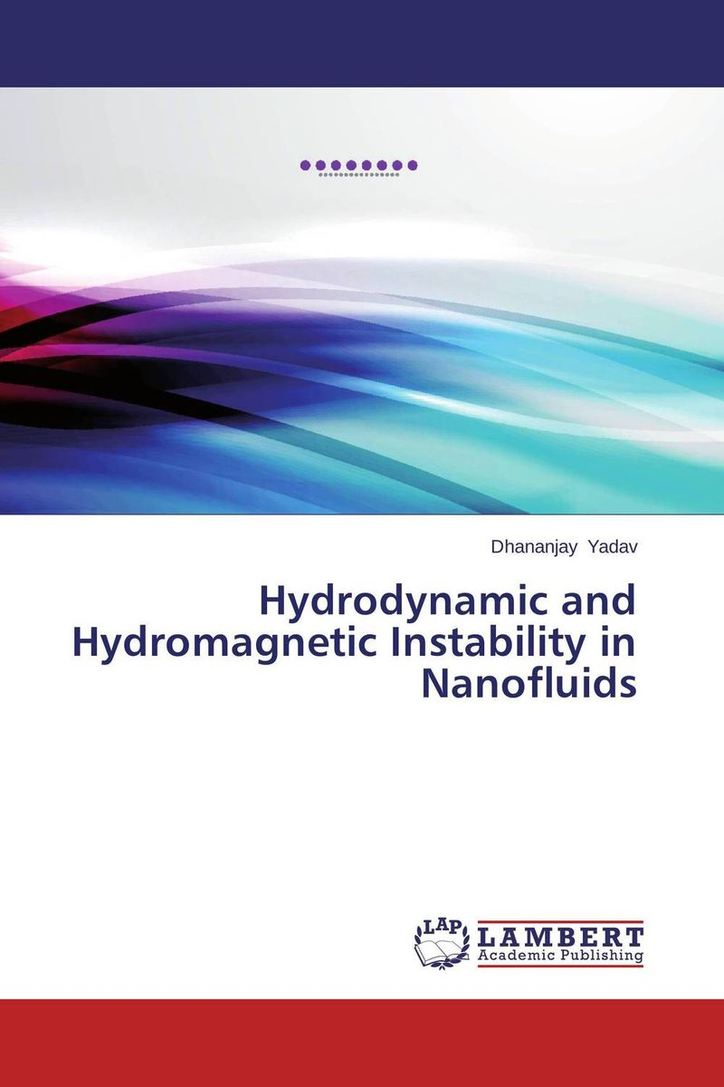 Hydrodynamic and Hydromagnetic Instability in Nanofluids hydrodynamic fluctuations in fluids and fluid mixtures