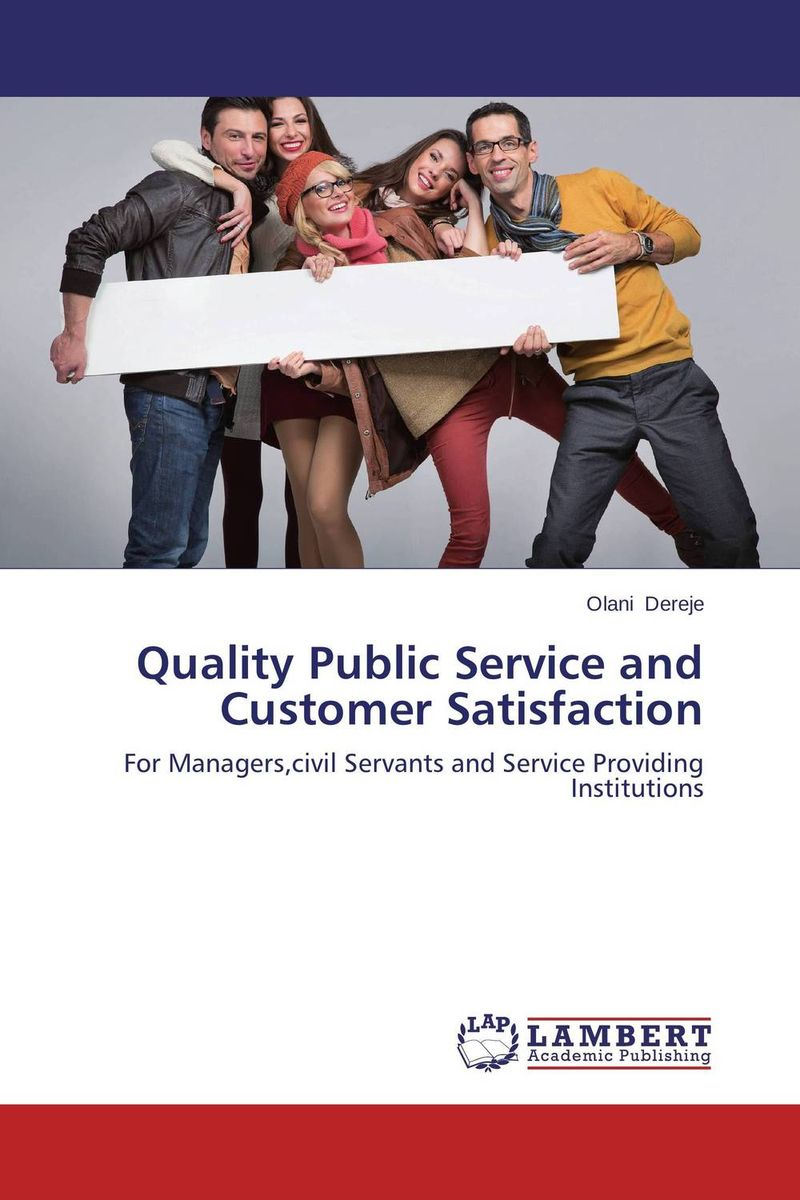 Quality Public Service and Customer Satisfaction public sector management techniques