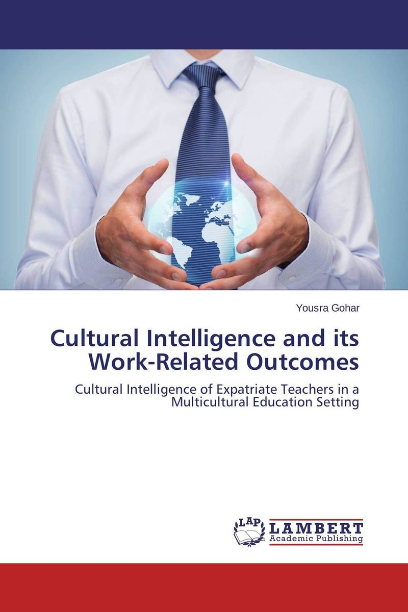 Cultural Intelligence and its Work-Related Outcomes