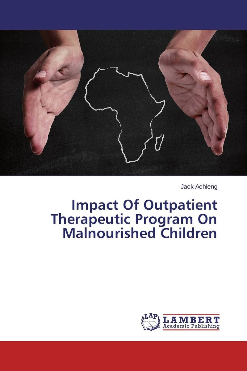 Impact Of Outpatient Therapeutic Program On Malnourished Children case history of therapeutic patient manual