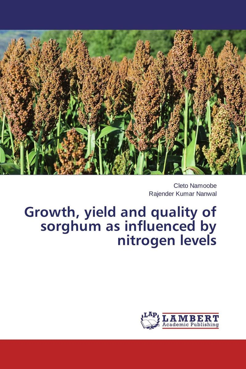 Growth, yield and quality of sorghum as influenced by nitrogen levels cleto namoobe and rajender kumar nanwal growth yield and quality of sorghum as influenced by nitrogen levels