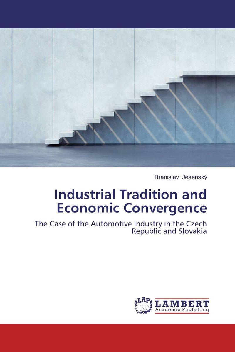 Industrial Tradition and Economic Convergence the failure of economic nationalism in slovenia s transition