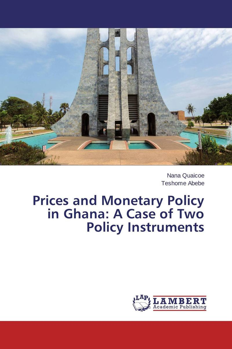 Prices and Monetary Policy in Ghana: A Case of Two Policy Instruments arcade ndoricimpa inflation output growth and their uncertainties in south africa empirical evidence from an asymmetric multivariate garch m model
