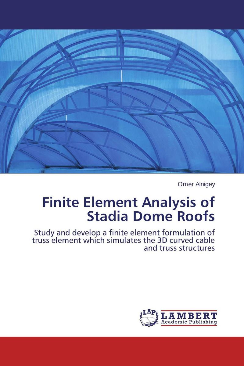 Finite Element Analysis of Stadia Dome Roofs darlington hove the finite element analysis of a composite sandwich beam