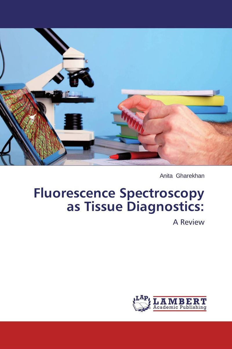 где купить  Fluorescence Spectroscopy as Tissue Diagnostics:  дешево