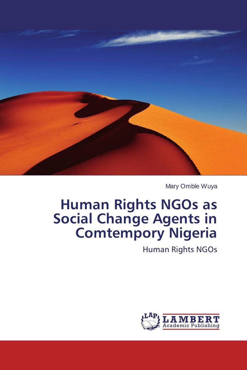 Human Rights NGOs as Social Change Agents in Comtempory Nigeria human rights as means for peace