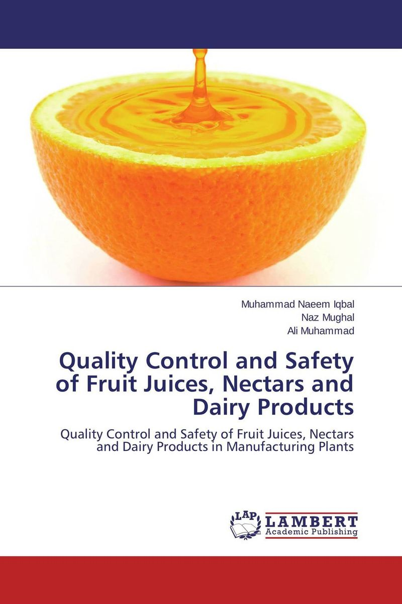 Quality Control and Safety of Fruit Juices, Nectars and Dairy Products quality control and safety of fruit juices nectars and dairy products