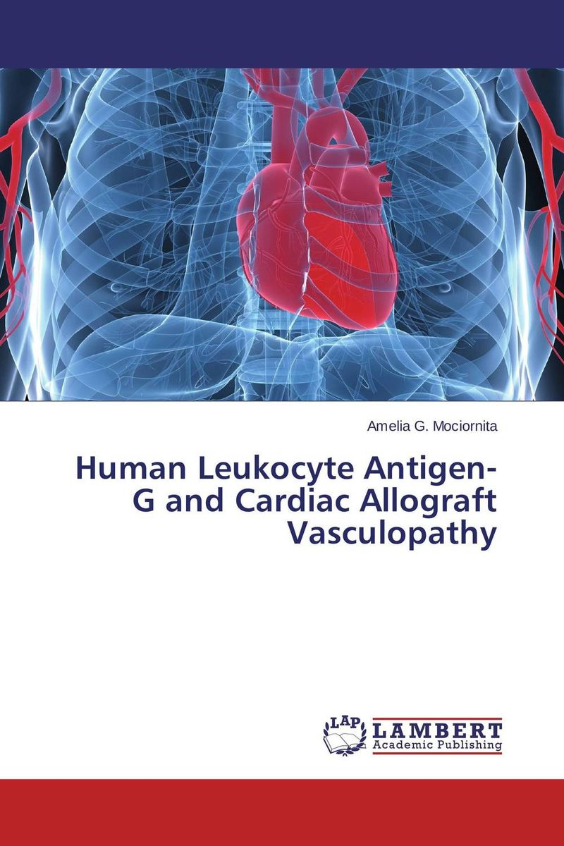 Human Leukocyte Antigen-G and Cardiac Allograft Vasculopathy mohammad mobasshir hussain mohammad sohail and m raziuddin role of vaccine candidate antigen polymorphism in malaria