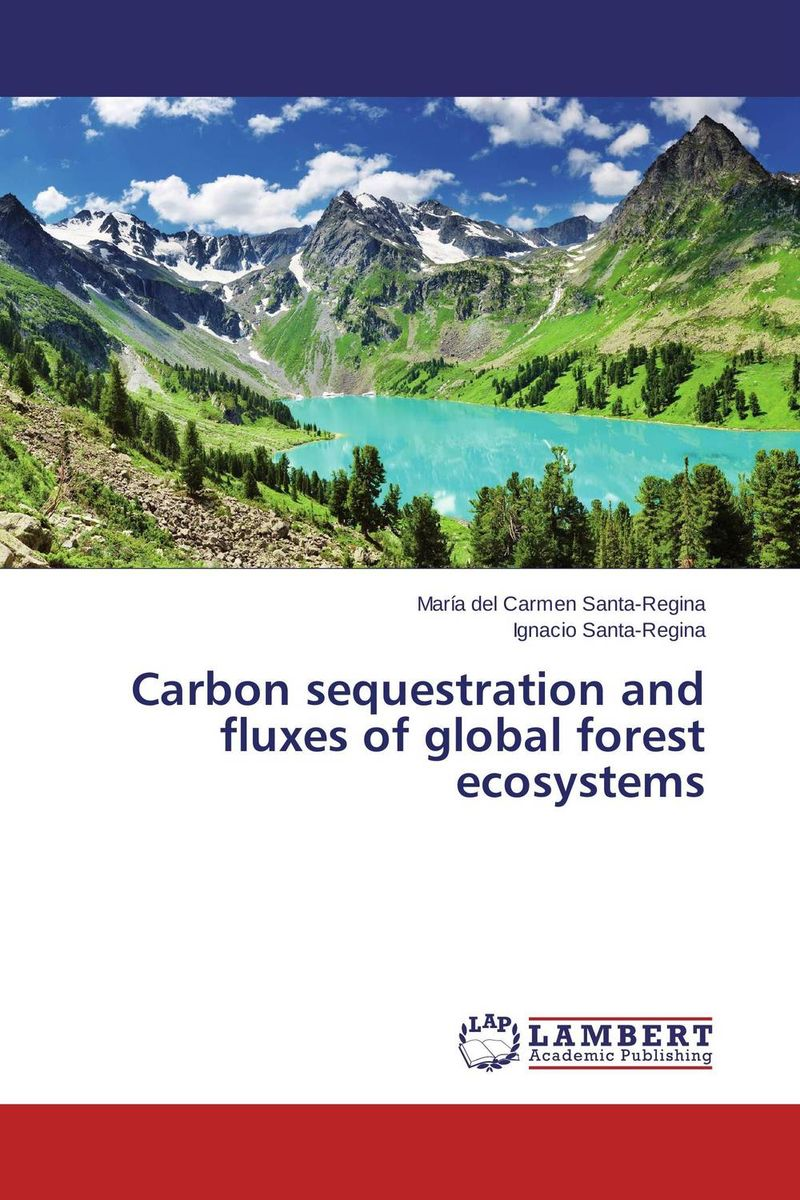 Carbon sequestration and fluxes of global forest ecosystems gnanasekar s and chandrasekhar c n carbon sequestration in multipurpose tree species at seedling stage