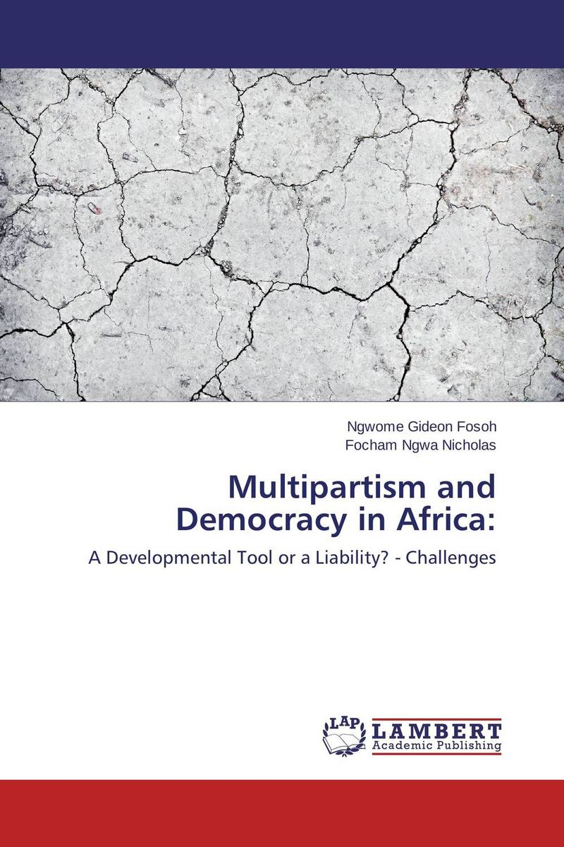Multipartism and Democracy in Africa: globalization its challenges on democracy and effects on africa