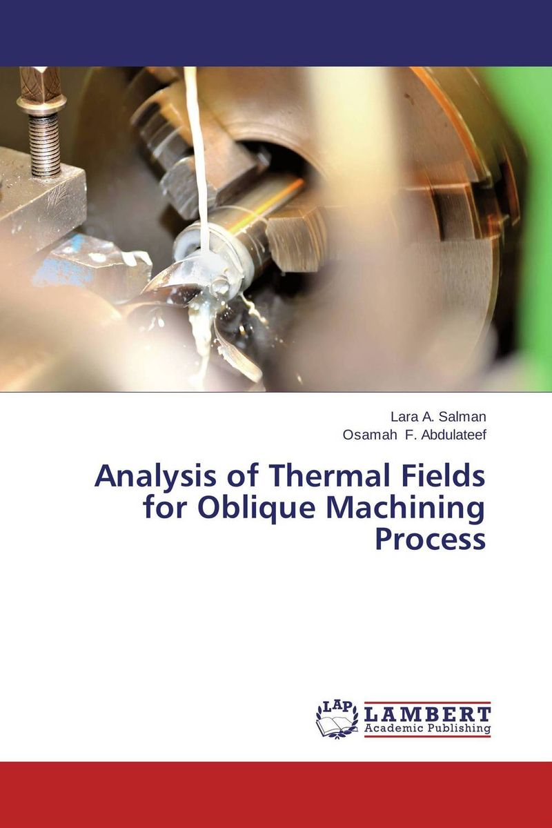 Analysis of Thermal Fields for Oblique Machining Process uniform formula of interaction of fields and bodie