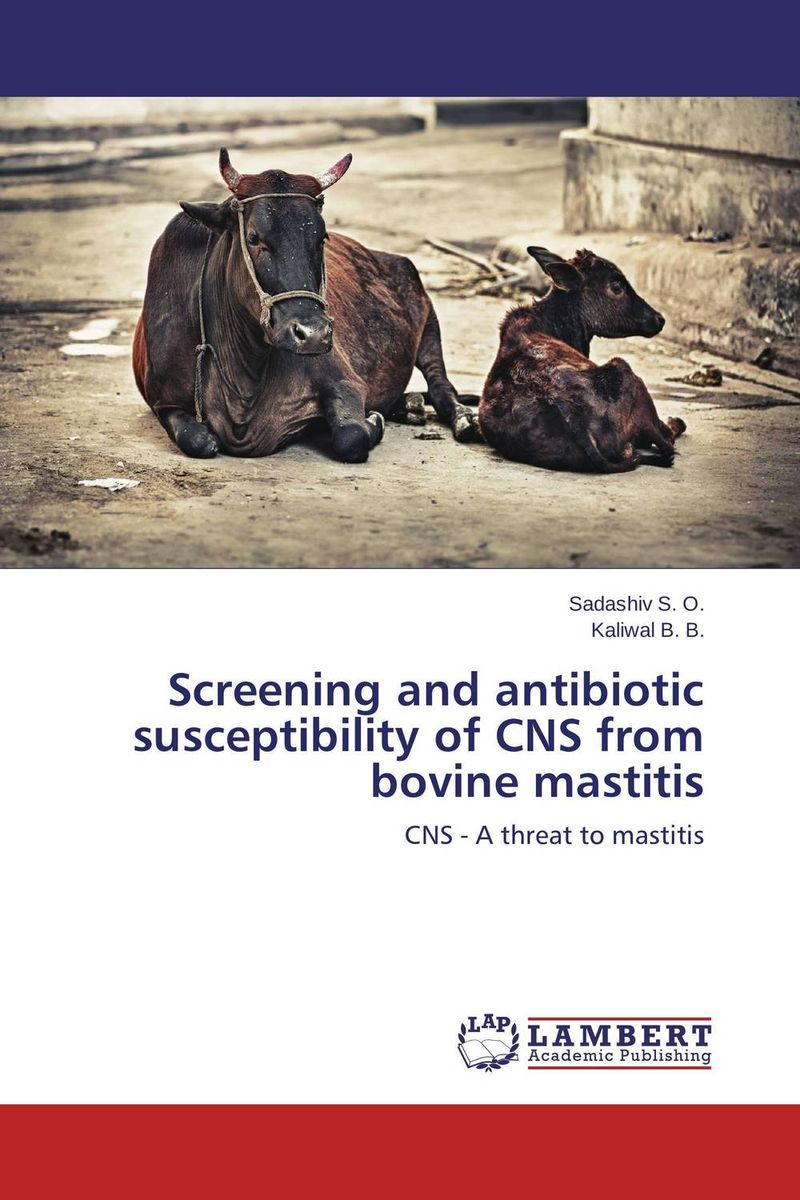 Screening and antibiotic susceptibility of CNS from bovine mastitis metabolic disorders of transition dairy cows