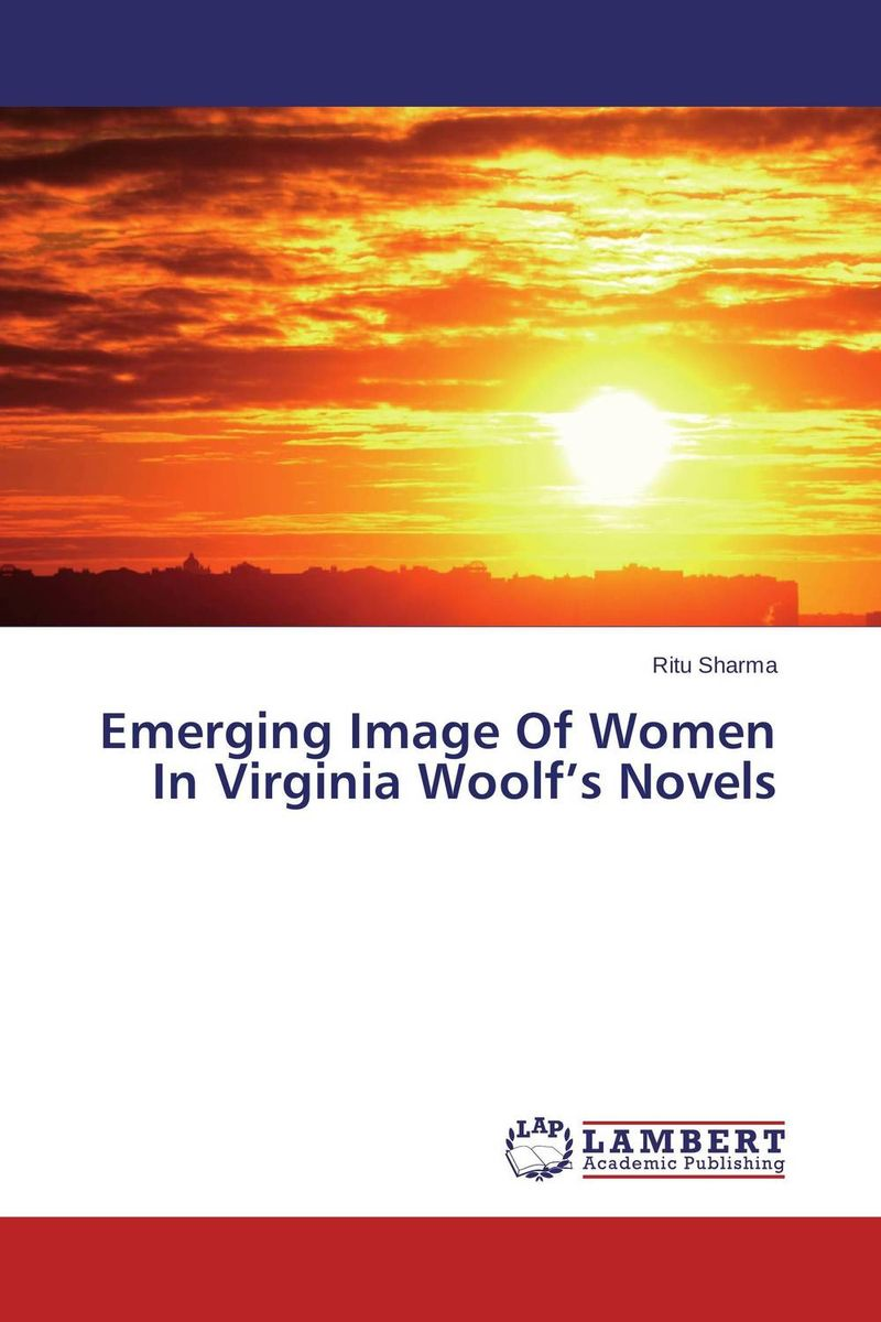 Emerging Image Of Women In Virginia Woolf's Novels купить