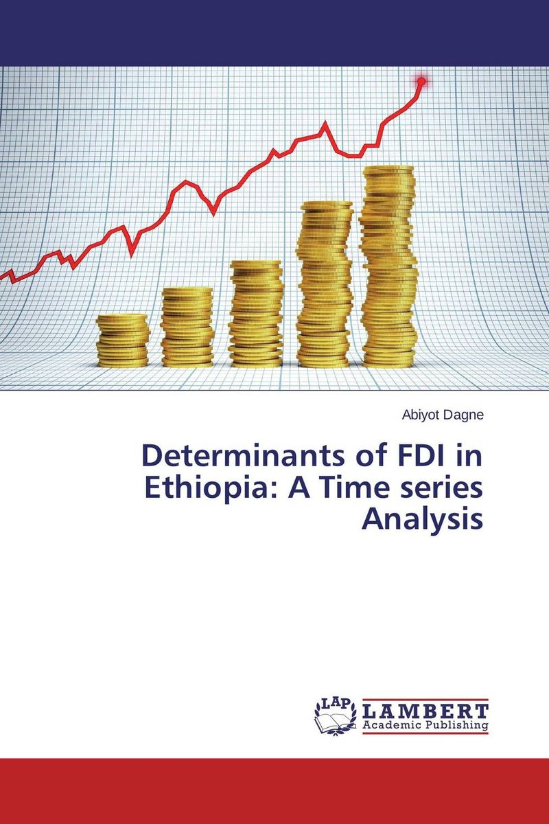 Determinants of FDI in Ethiopia: A Time series Analysis bibiana njogo fdi determinants in pre and deregulated nigerian economy