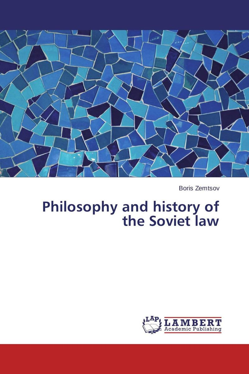 Philosophy and history of the Soviet law companion encyclopedia of the history and philosophy of the mathematical sciences v 1