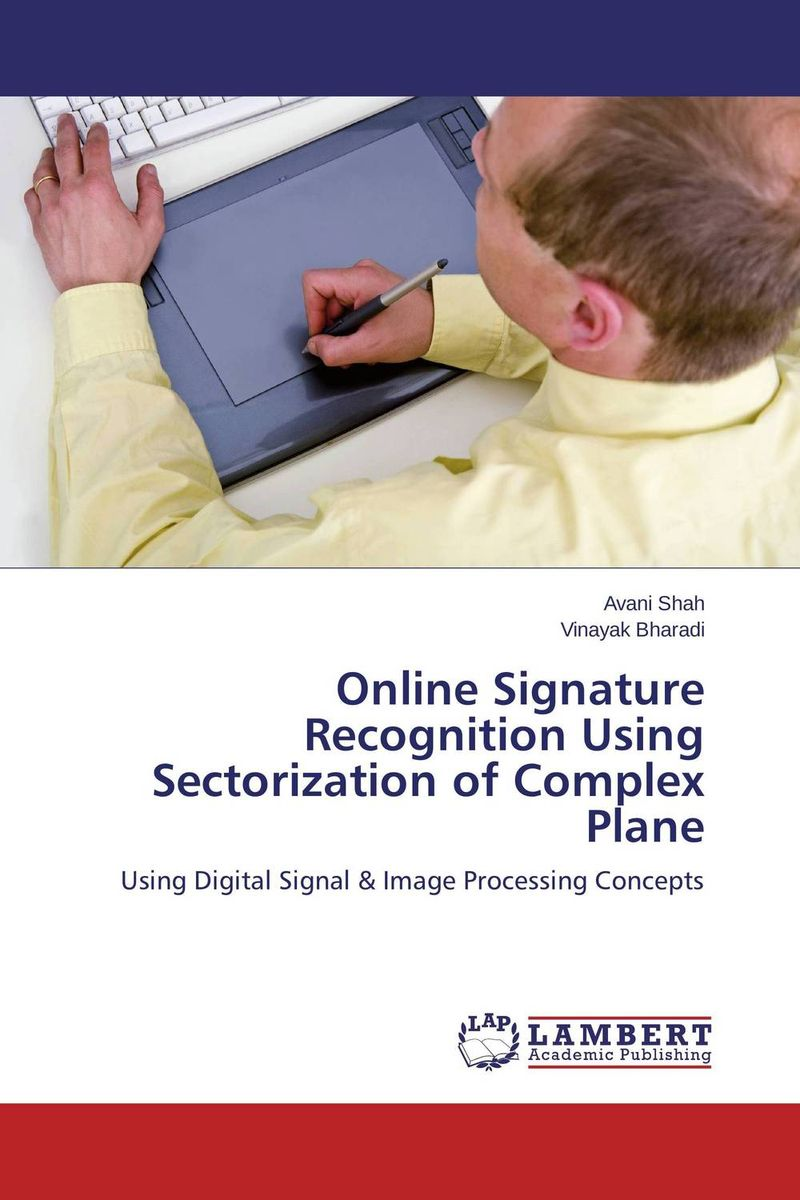Online Signature Recognition Using Sectorization of Complex Plane belousov a security features of banknotes and other documents methods of authentication manual денежные билеты бланки ценных бумаг и документов