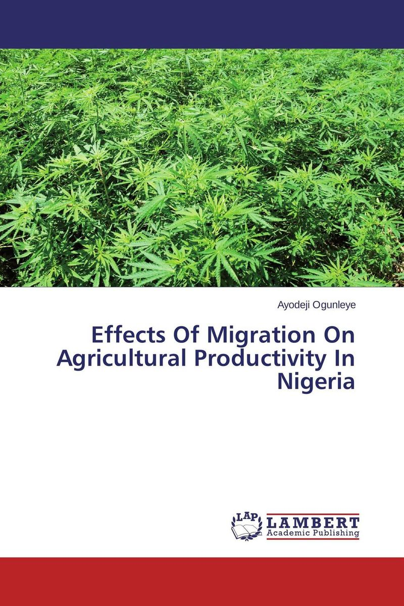 Effects Of Migration On Agricultural Productivity In Nigeria international migration and development