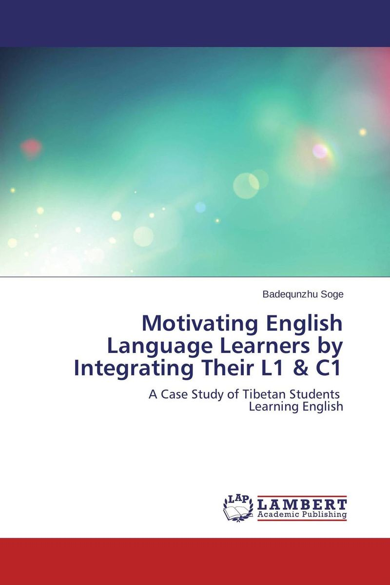 Motivating English Language Learners by Integrating Their L1 & C1 teacher s use of english coursebooks with primary school learners