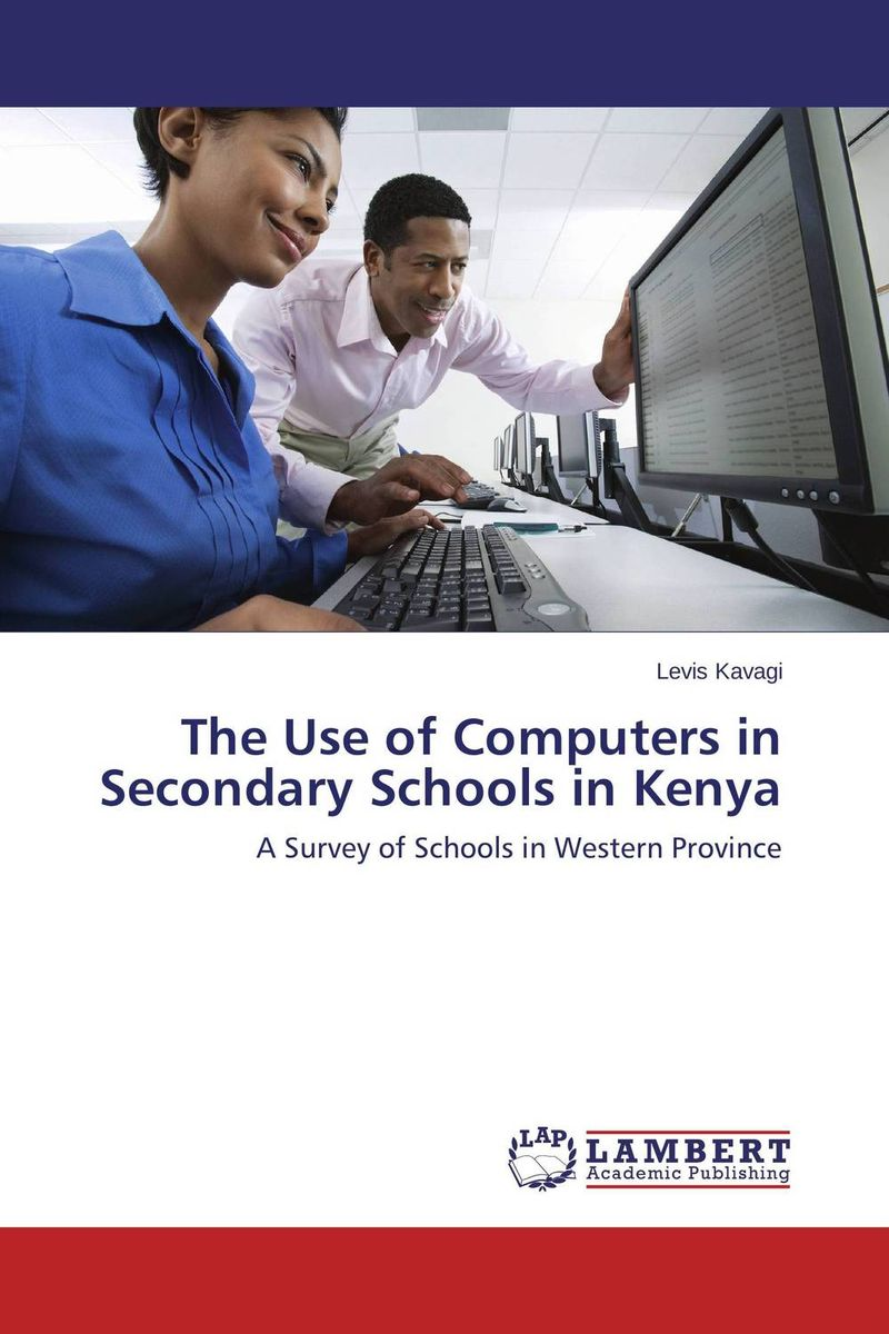 The Use of Computers in Secondary Schools in Kenya female head teachers administrative challenges in schools in kenya