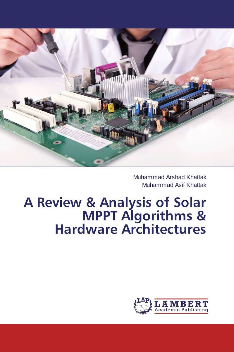 A Review & Analysis of Solar MPPT Algorithms & Hardware Architectures