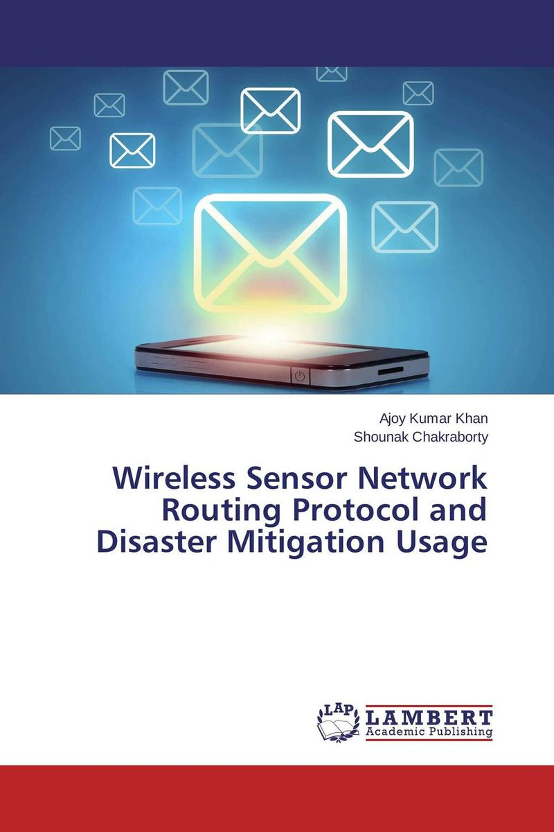 Wireless Sensor Network Routing Protocol and Disaster Mitigation Usage syed zahidur rashid ospf network routing