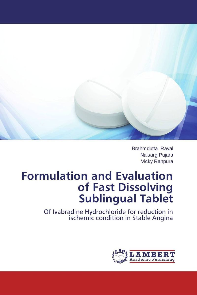 Formulation and Evaluation of Fast Dissolving Sublingual Tablet amita yadav kamal singh rathore and geeta m patel formulation evaluation and optimization of mouth dissolving tablets