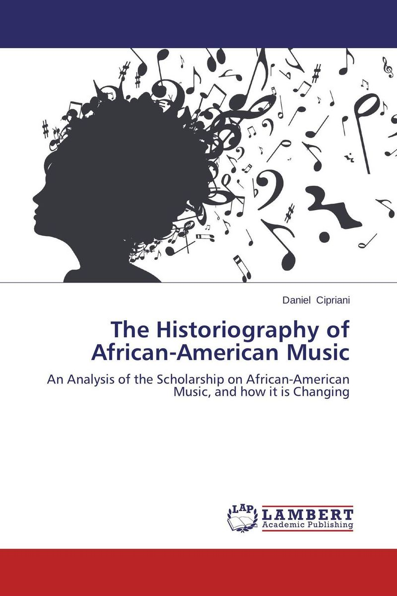 The Historiography of African-American Music ikenna emmanuel onwuegbuna the instructional value of african popular music