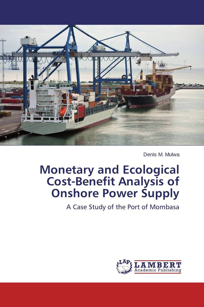 Monetary and Ecological Cost-Benefit Analysis of Onshore Power Supply pharmaceutical innovation incentives competition and cost benefit analysis in international perspective