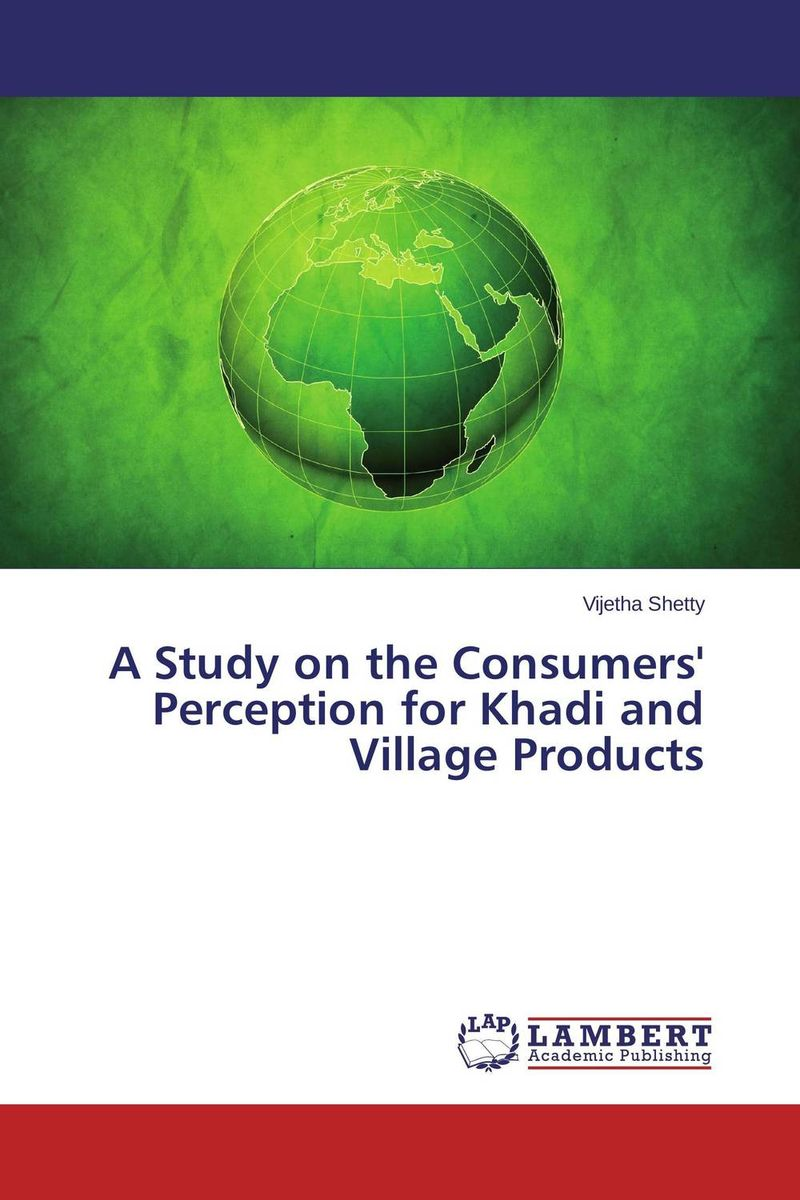 A Study on the Consumers' Perception for Khadi and Village Products the study of indonesian public awareness towards green products