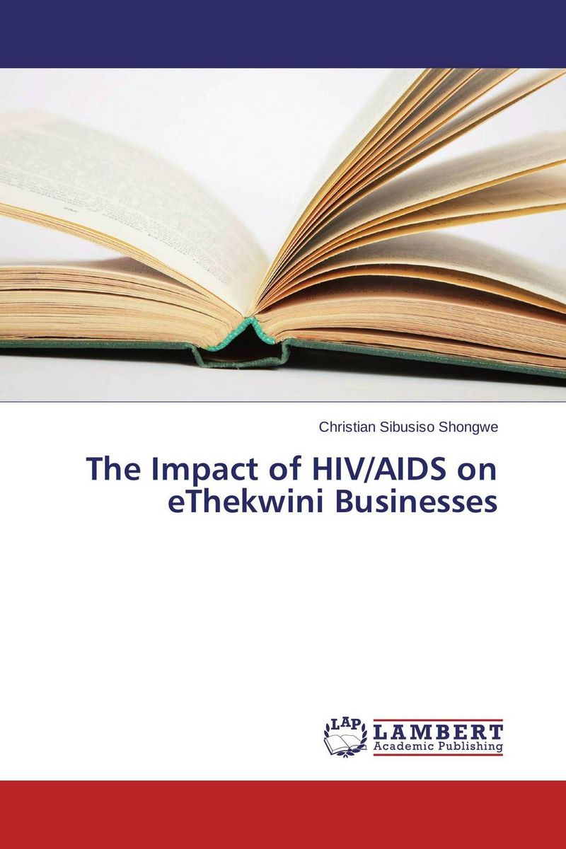 The Impact of HIV/AIDS on eThekwini Businesses an overview on hiv aids