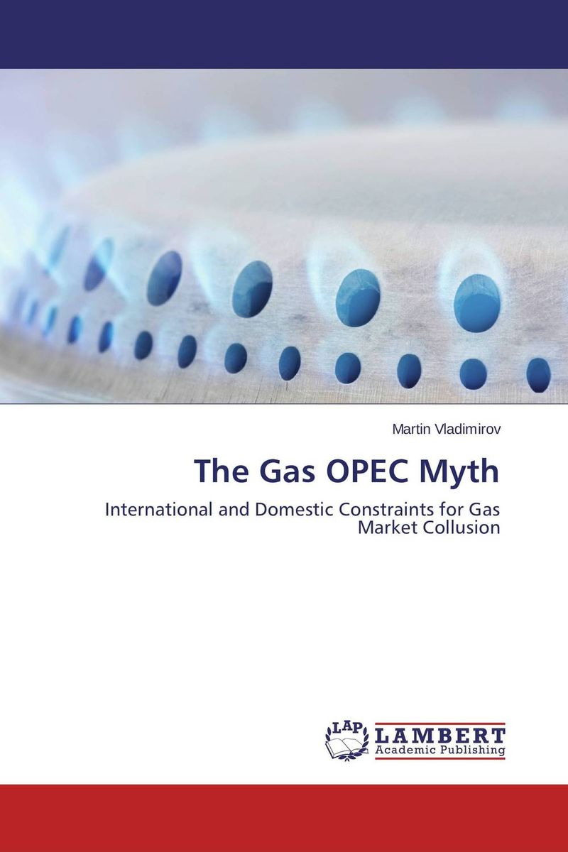 The Gas OPEC Myth the effect of prices and political unity on inter state gas bargaining