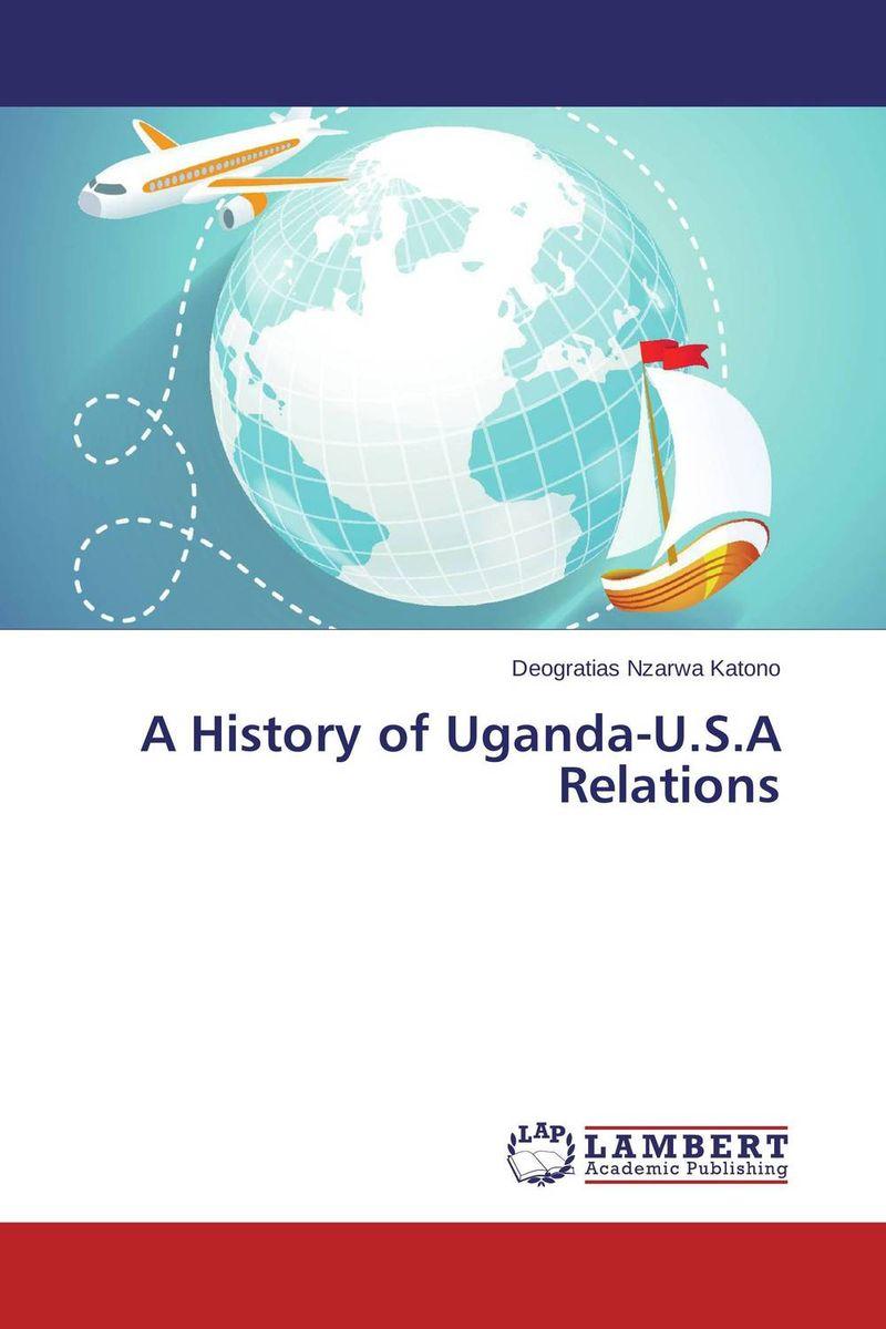 A History of Uganda-U.S.A Relations недорго, оригинальная цена
