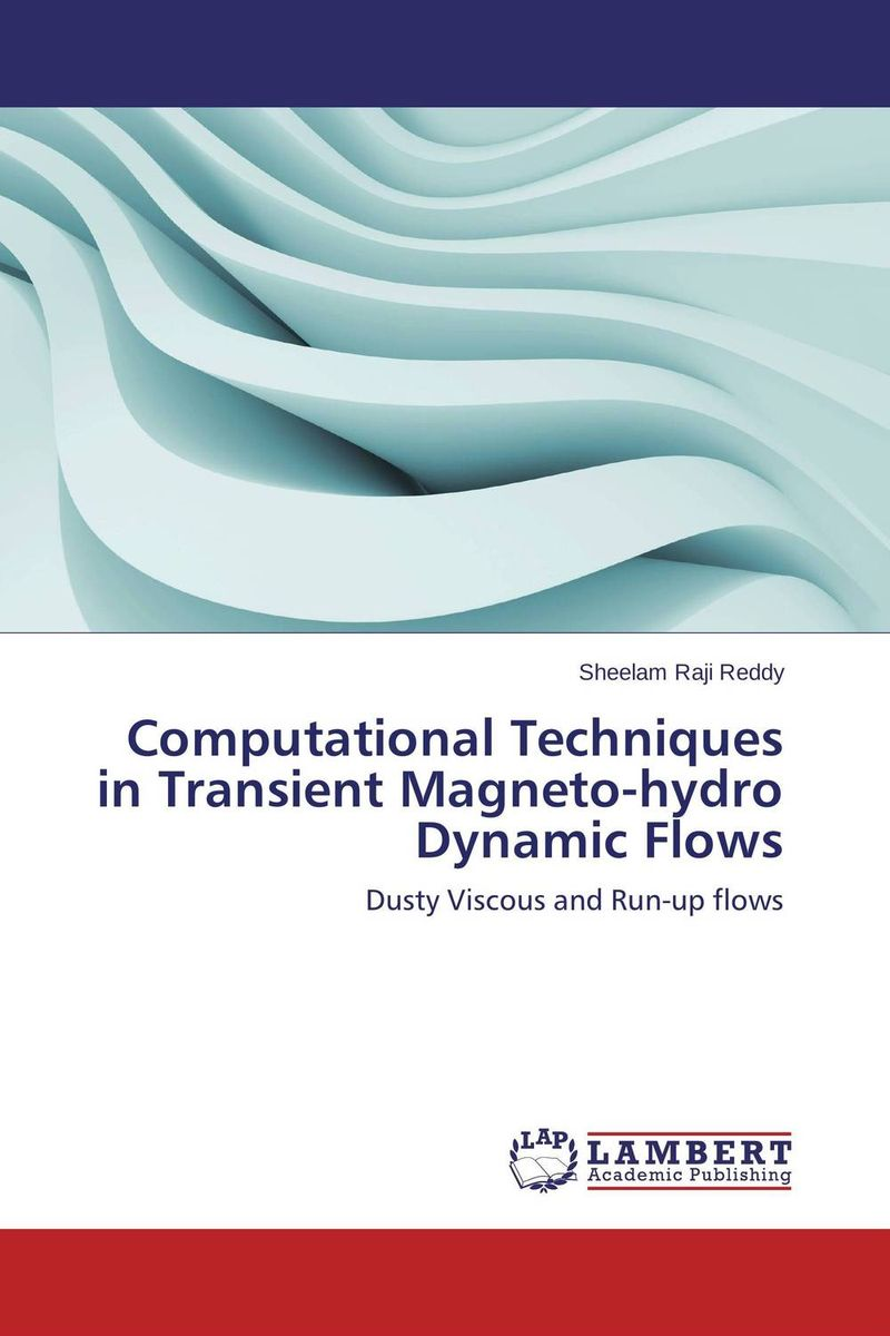 Computational Techniques in Transient Magneto-hydro Dynamic Flows dr juan a martinez velasco transient analysis of power systems solution techniques tools and applications