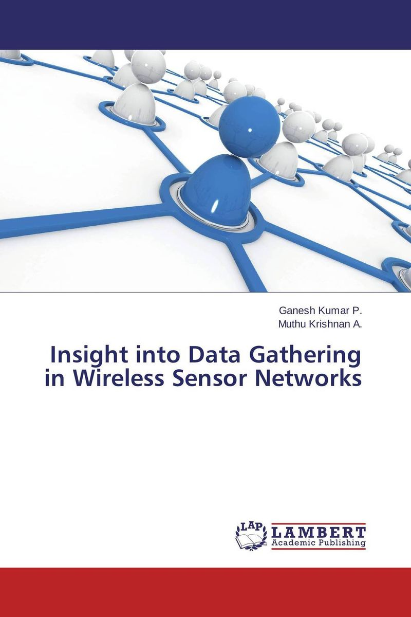 Insight into Data Gathering in Wireless Sensor Networks intrusion detection system architecture in wireless sensor network