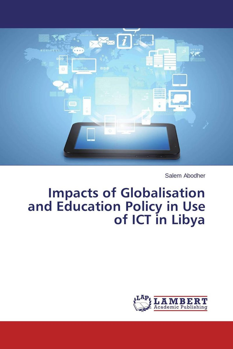 Impacts of Globalisation and Education Policy in Use of ICT in Libya the use of ict for learning at dinaledi school in the limpopo province