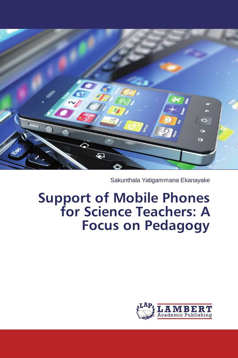 Support of Mobile Phones for Science Teachers: A Focus on Pedagogy