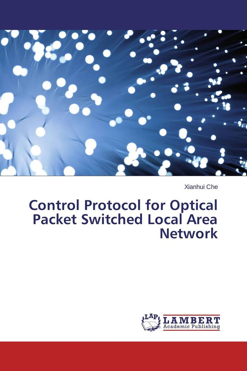 Control Protocol for Optical Packet Switched Local Area Network