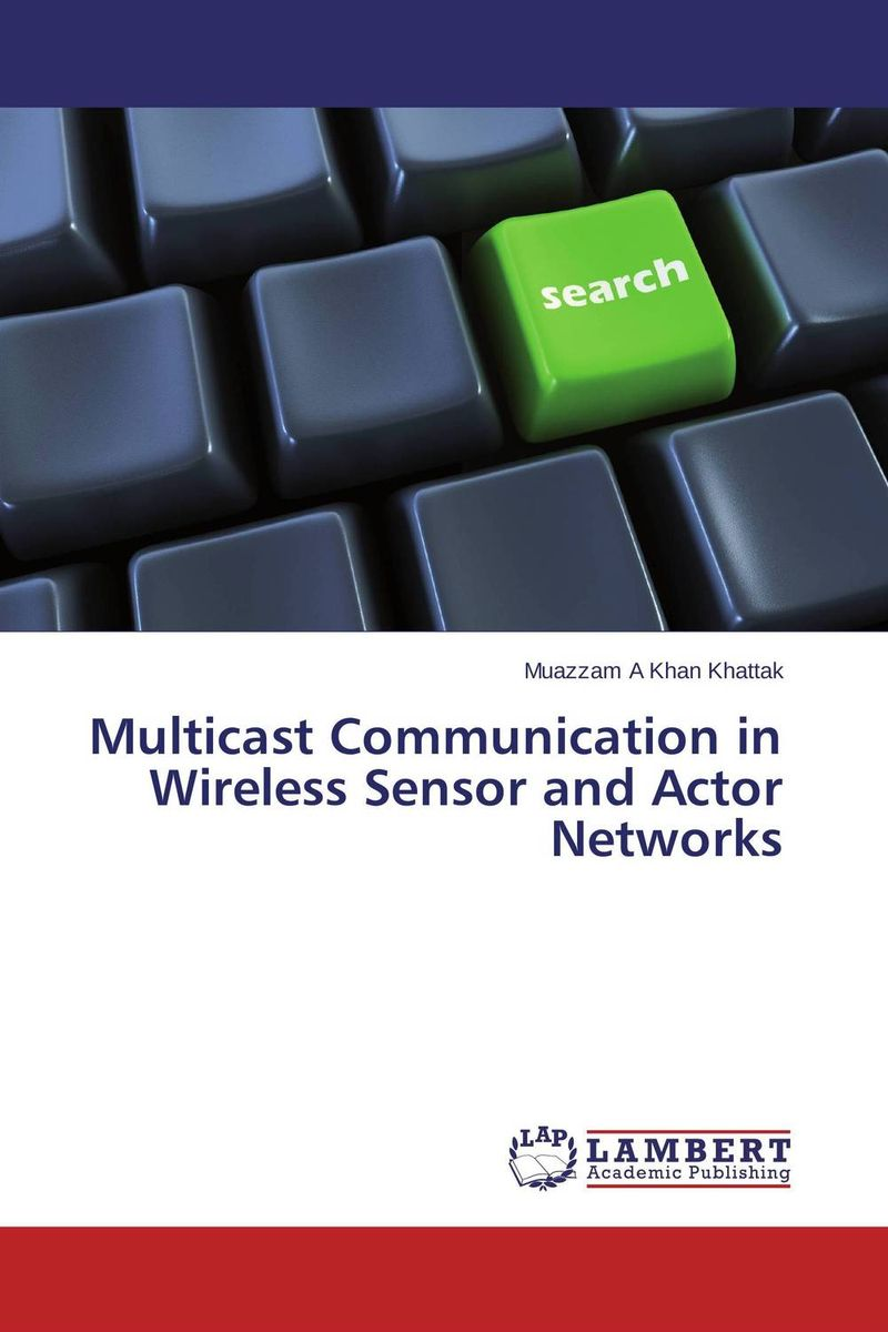 Multicast Communication in Wireless Sensor and Actor Networks the plural actor