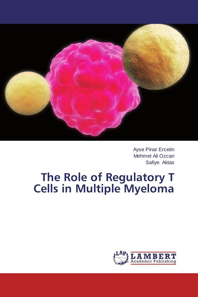 The Role of Regulatory T Cells in Multiple Myeloma role of mitochondrial functions in drug resistance of tumor cells