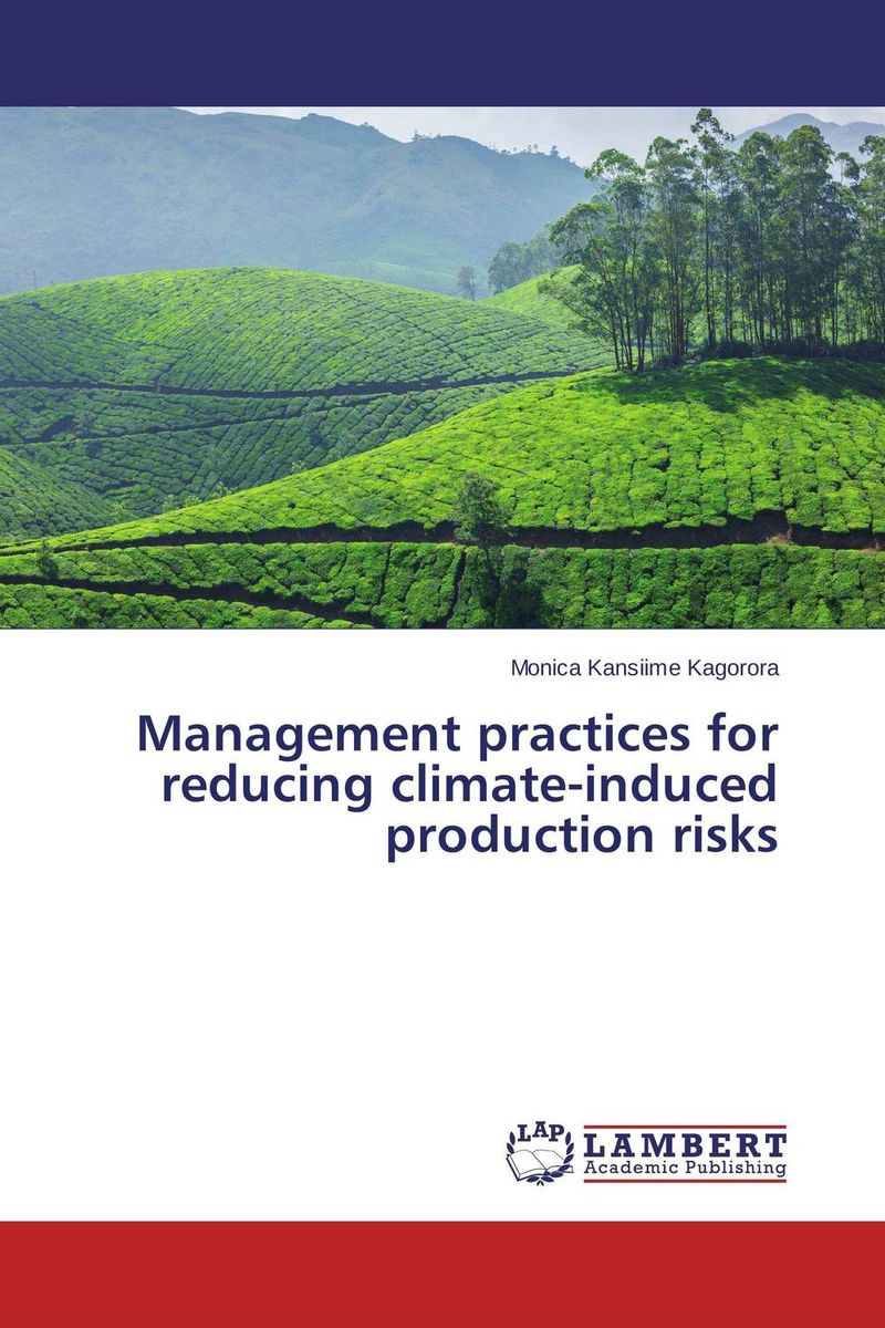 Management practices for reducing climate-induced production risks divergence of risk measures across different market conditions
