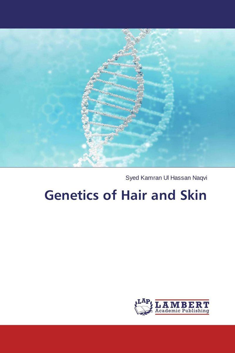 Genetics of Hair and Skin genetics of hair and skin