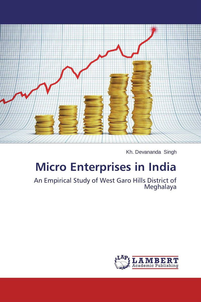 Micro Enterprises in India jaynal ud din ahmed and mohd abdul rashid institutional finance for micro and small entreprises in india