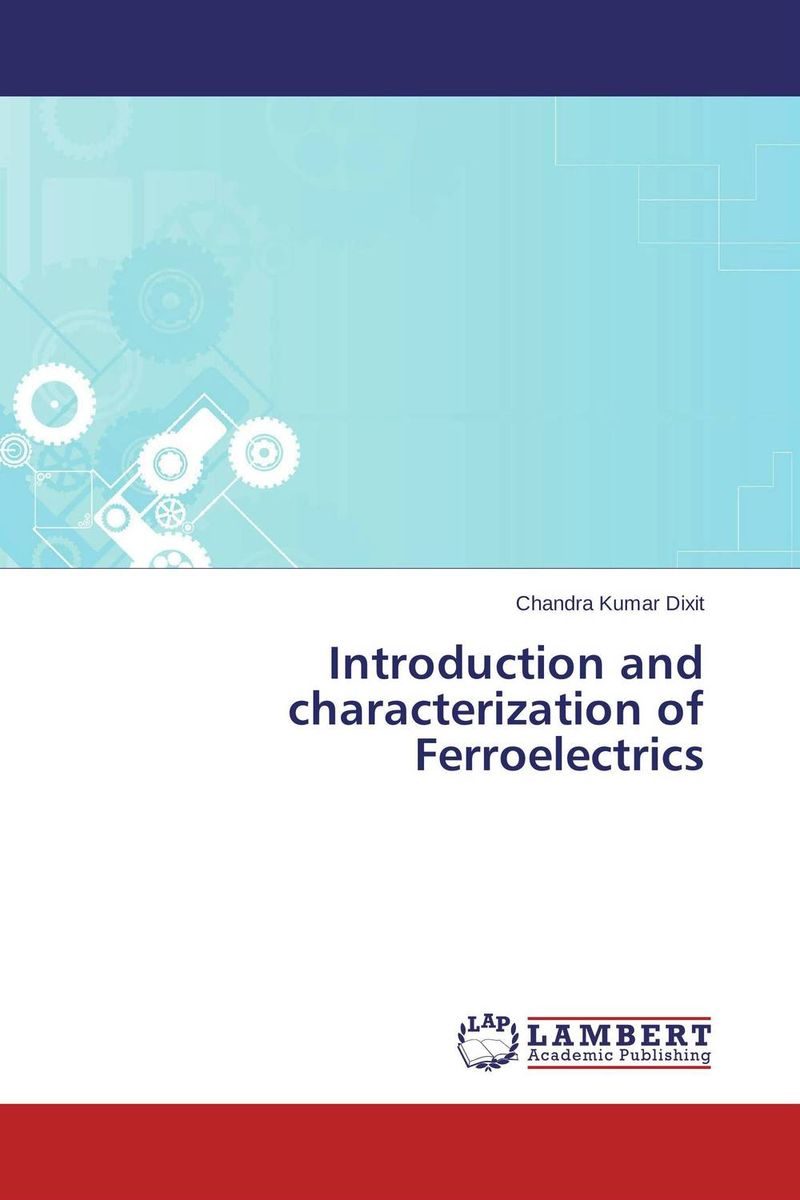 Introduction and characterization of Ferroelectrics jyoti yadav arvind kumar and lalit kumar molecular characterization of lactamase e coli and klebsiella spp