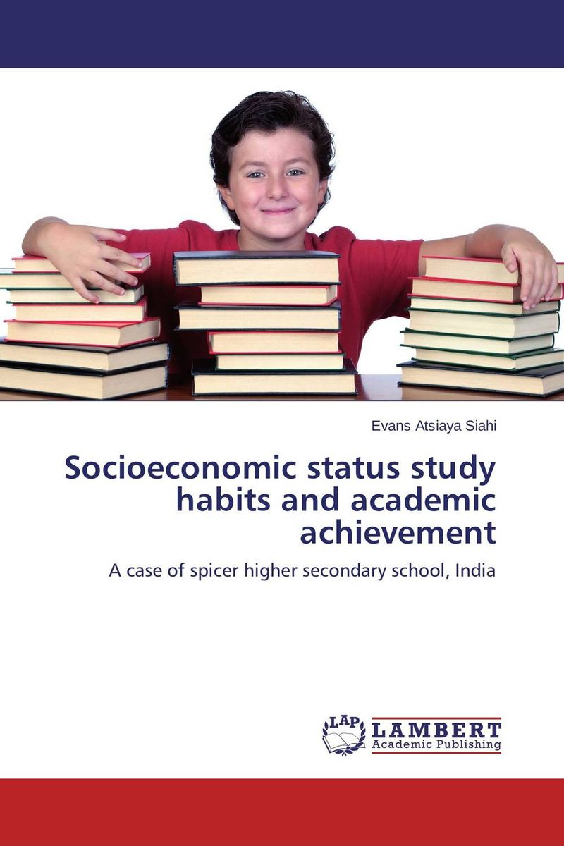 Socioeconomic status study habits and academic achievement