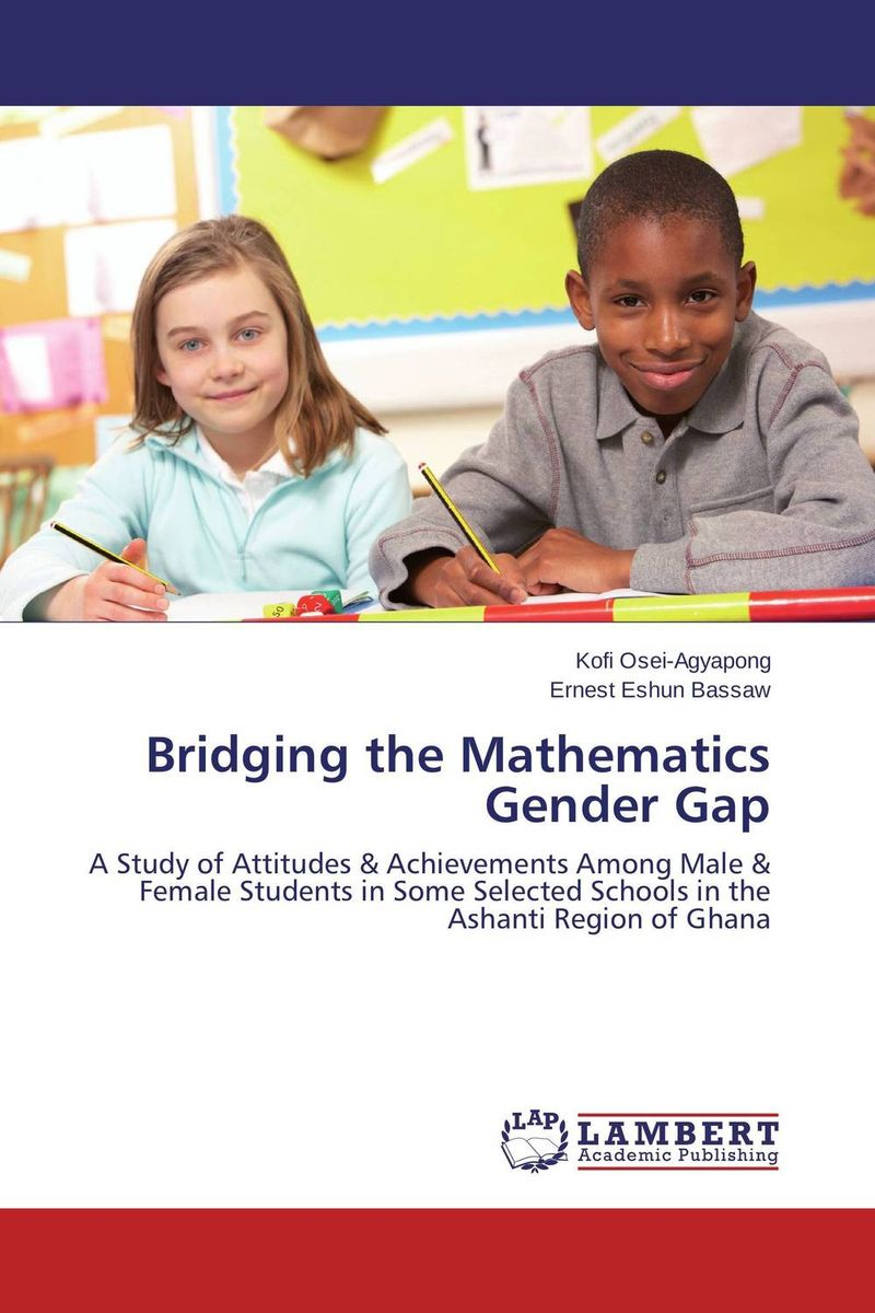 Bridging the Mathematics Gender Gap kids don t want to fail – oppositional culture and the black–white achievement gap